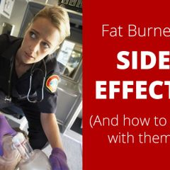 10 Fat Burners Side Effects (And How to Deal with Them!)