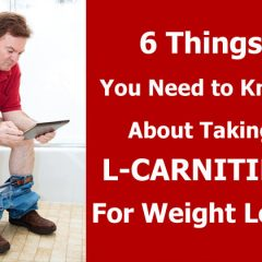 6 Things You Need To Know About Taking L-Carnitine for Weight Loss